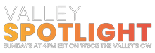 Valley Spotlight with Mike Case & Lauren Lindvig