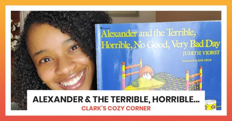Alexander and the Terrible, Horrible, No Good, Very Bad Day | Clark's Cozy Corner